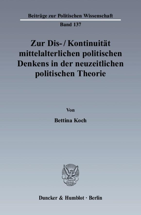Cover Zur Dis-/Kontinuität mittelalterlichen politischen Denkens in der neuzeitlichen politischen Theorie