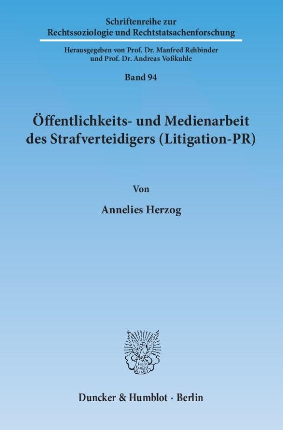 Cover Öffentlichkeits- und Medienarbeit des Strafverteidigers (Litigation-PR)