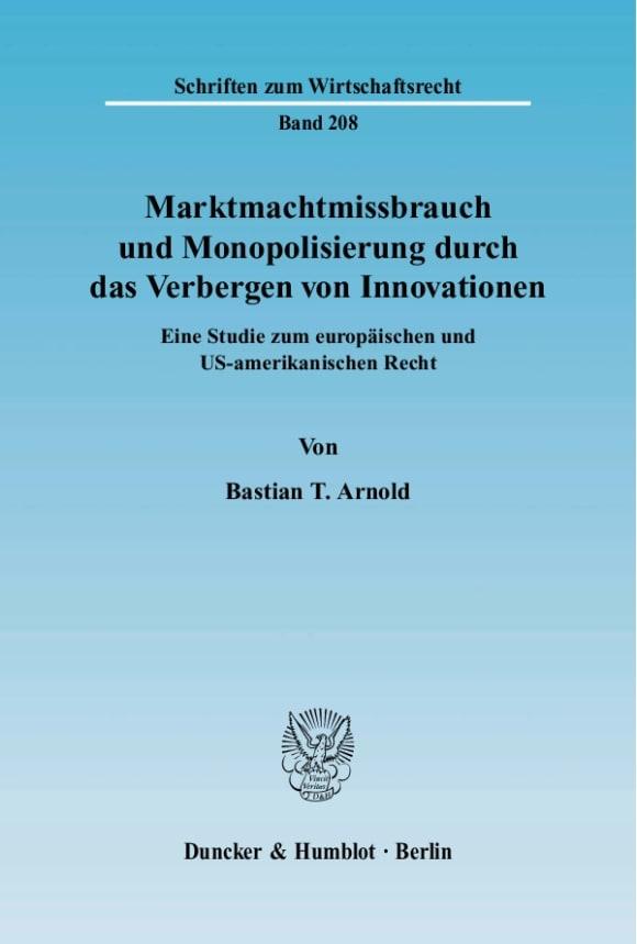 Cover Marktmachtmissbrauch und Monopolisierung durch das Verbergen von Innovationen