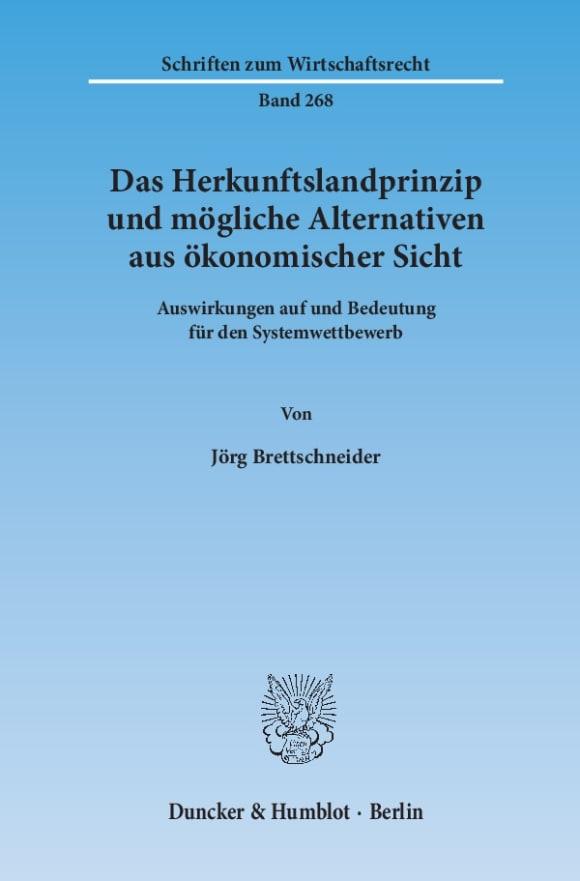 Cover Das Herkunftslandprinzip und mögliche Alternativen aus ökonomischer Sicht