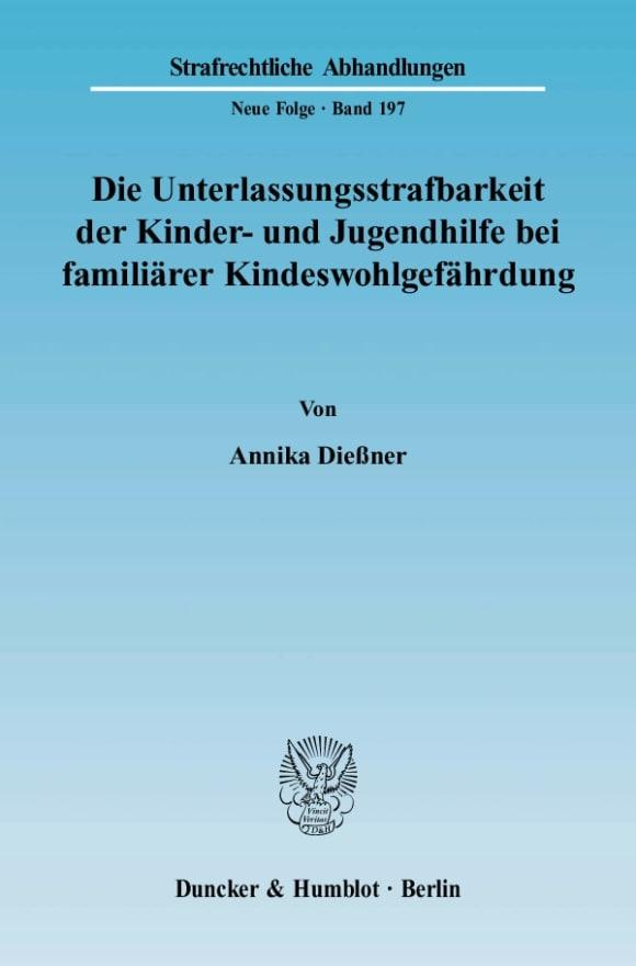Cover Die Unterlassungsstrafbarkeit der Kinder- und Jugendhilfe bei familiärer Kindeswohlgefährdung