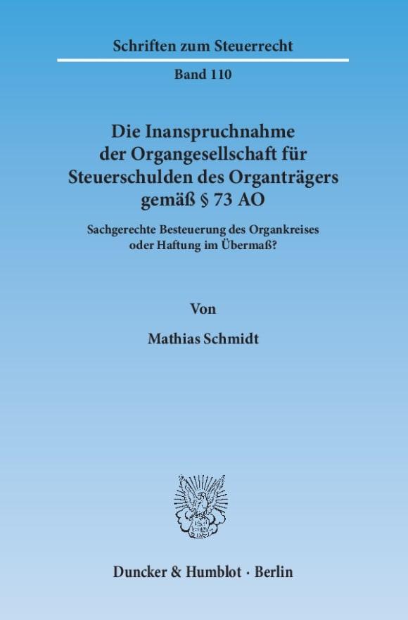 Cover Die Inanspruchnahme der Organgesellschaft für Steuerschulden des Organträgers gemäß § 73 AO