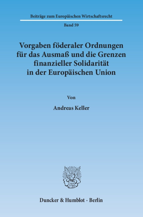 Cover Vorgaben föderaler Ordnungen für das Ausmaß und die Grenzen finanzieller Solidarität in der Europäischen Union