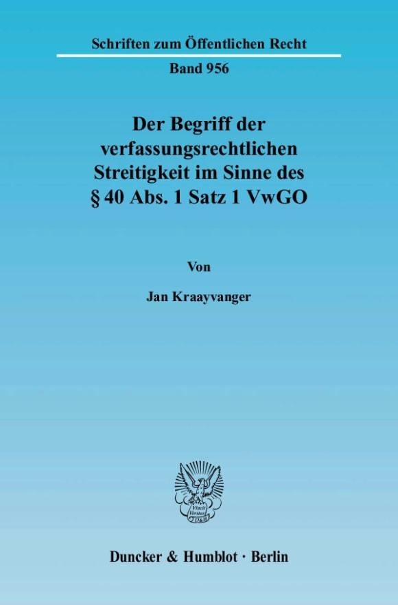 Cover Der Begriff der verfassungsrechtlichen Streitigkeit im Sinne des § 40 Abs. 1 Satz 1 VwGO