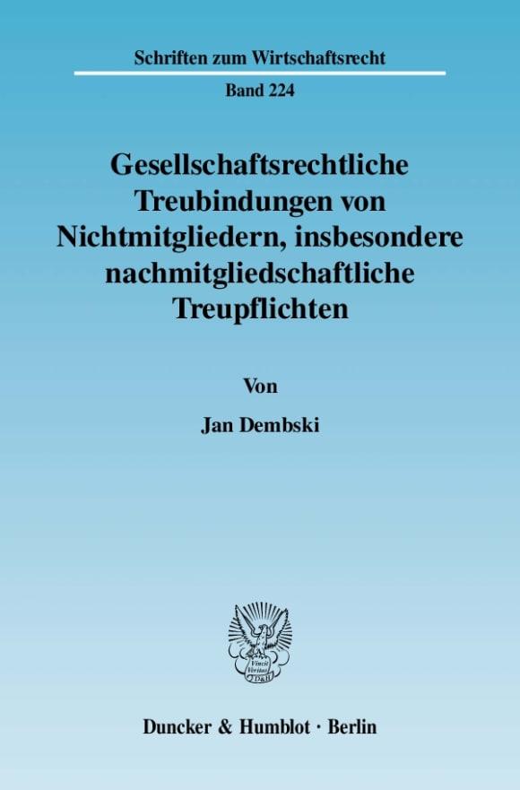 Cover Gesellschaftsrechtliche Treubindungen von Nichtmitgliedern, insbesondere nachmitgliedschaftliche Treupflichten