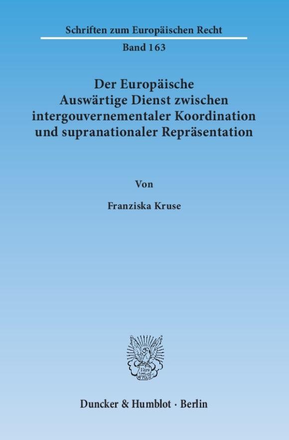 Cover Der Europäische Auswärtige Dienst zwischen intergouvernementaler Koordination und supranationaler Repräsentation