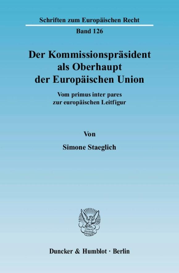 Cover Der Kommissionspräsident als Oberhaupt der Europäischen Union