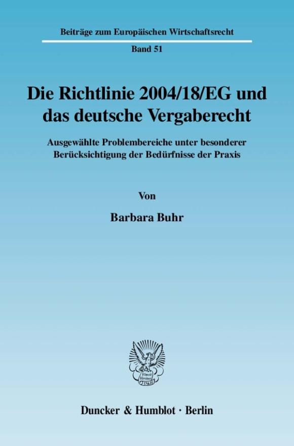 Cover Die Richtlinie 2004/18/EG und das deutsche Vergaberecht