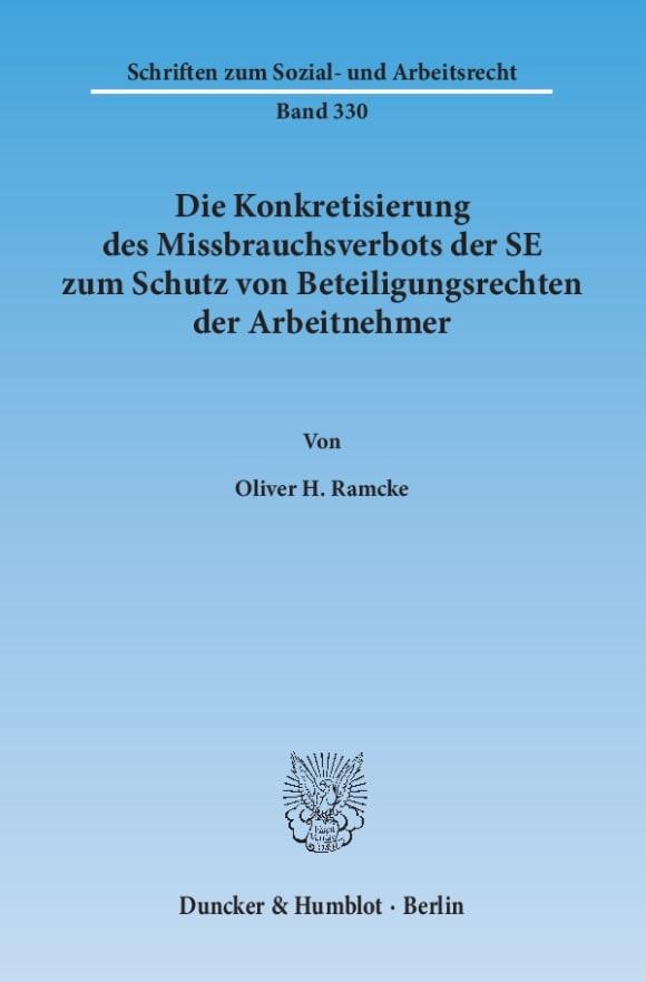 Cover Die Konkretisierung des Missbrauchsverbots der SE zum Schutz von Beteiligungsrechten der Arbeitnehmer