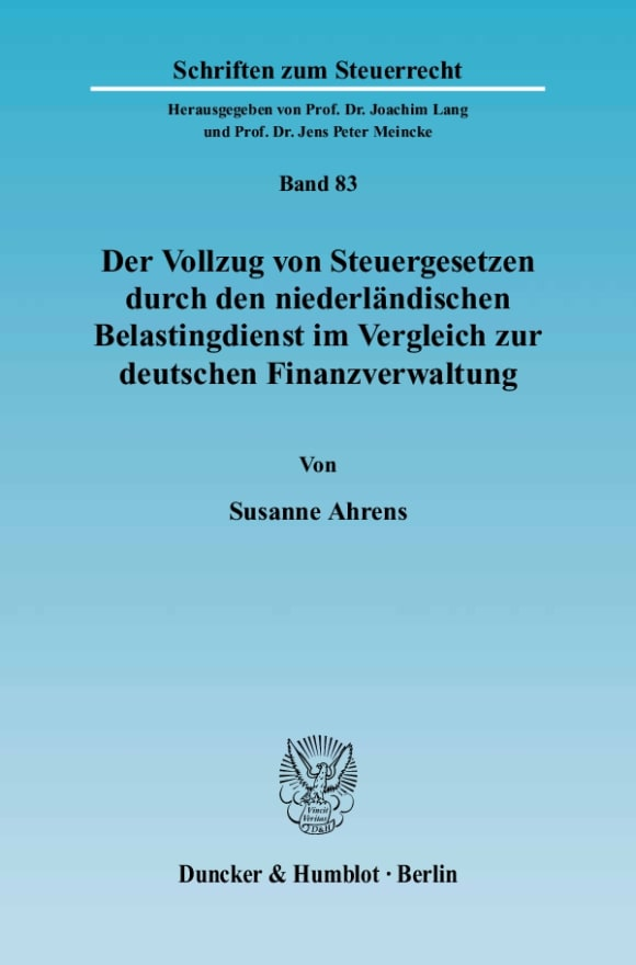 Cover Der Vollzug von Steuergesetzen durch den niederländischen Belastingdienst im Vergleich zur deutschen Finanzverwaltung