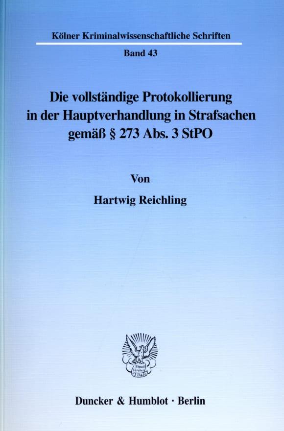 Cover Die vollständige Protokollierung in der Hauptverhandlung in Strafsachen gemäß § 273 Abs. 3 StPO