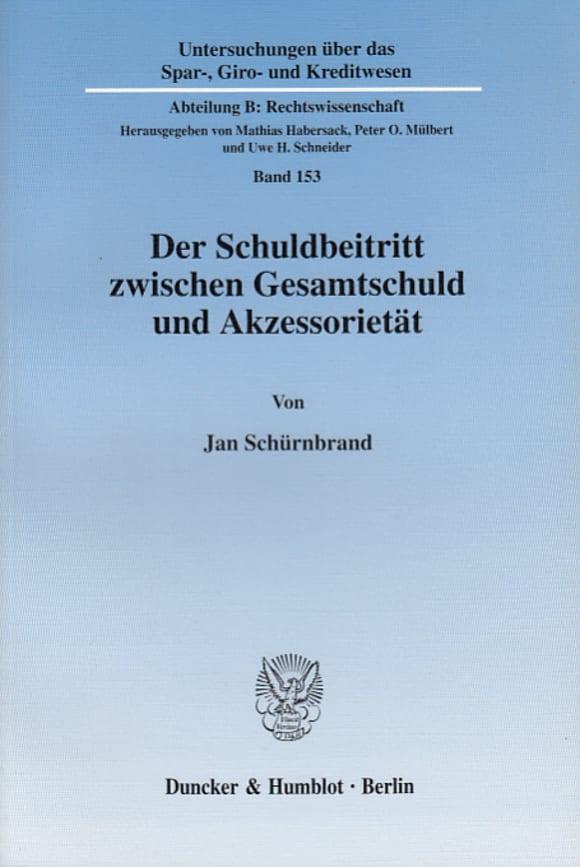 Cover Der Schuldbeitritt zwischen Gesamtschuld und Akzessorietät
