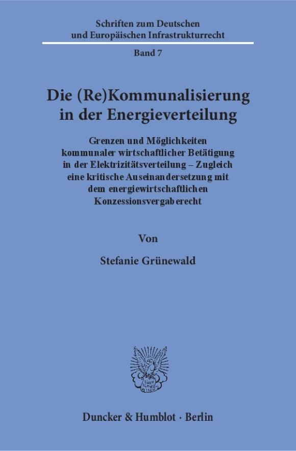 Cover Die (Re)Kommunalisierung in der Energieverteilung