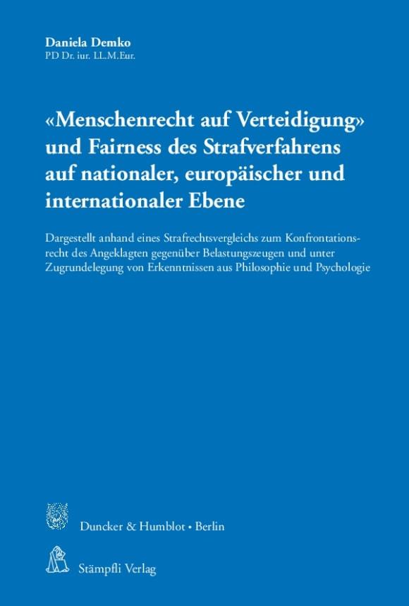 Cover »Menschenrecht auf Verteidigung« und Fairness des Strafverfahrens auf nationaler, europäischer und internationaler Ebene
