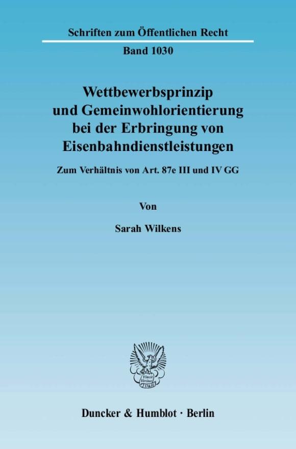 Cover Wettbewerbsprinzip und Gemeinwohlorientierung bei der Erbringung von Eisenbahndienstleistungen