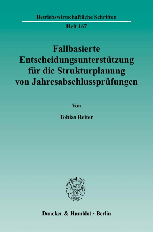 Cover Fallbasierte Entscheidungsunterstützung für die Strukturplanung von Jahresabschlussprüfungen