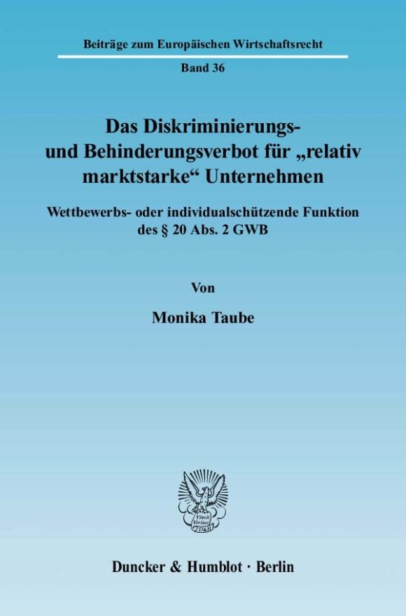 Cover Das Diskriminierungs- und Behinderungsverbot für »relativ marktstarke« Unternehmen