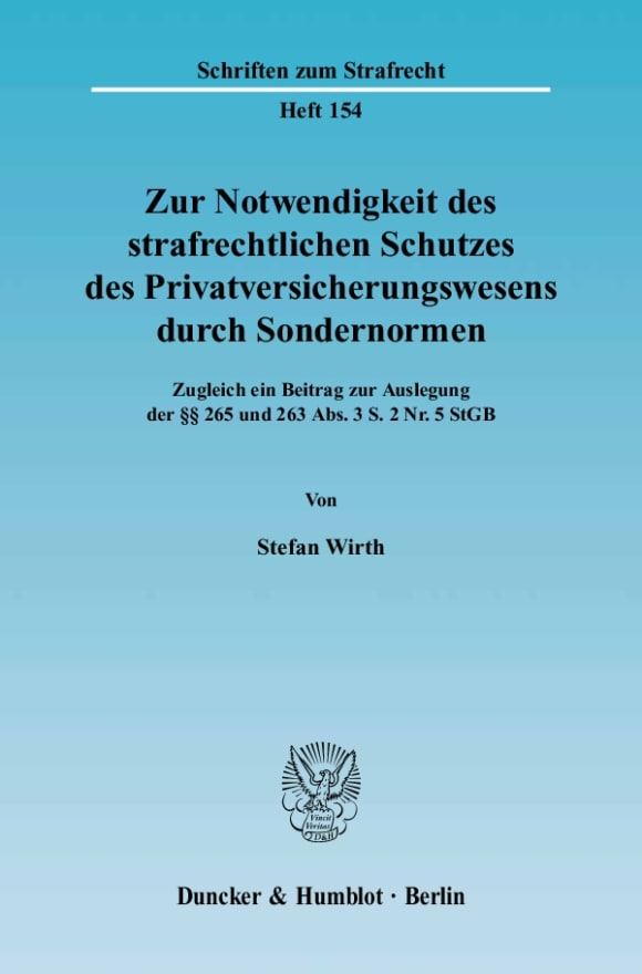 Cover Zur Notwendigkeit des strafrechtlichen Schutzes des Privatversicherungswesens durch Sondernormen