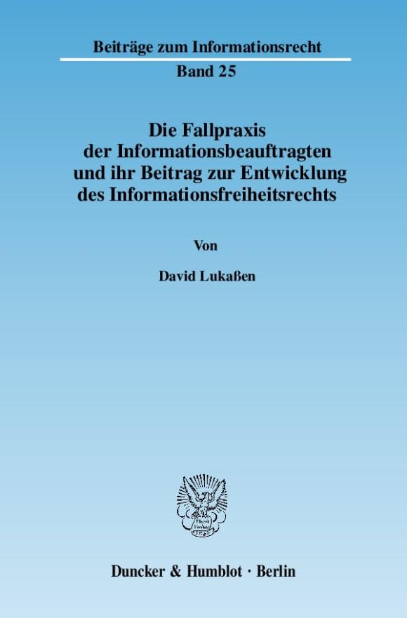 Cover Die Fallpraxis der Informationsbeauftragten und ihr Beitrag zur Entwicklung des Informationsfreiheitsrechts