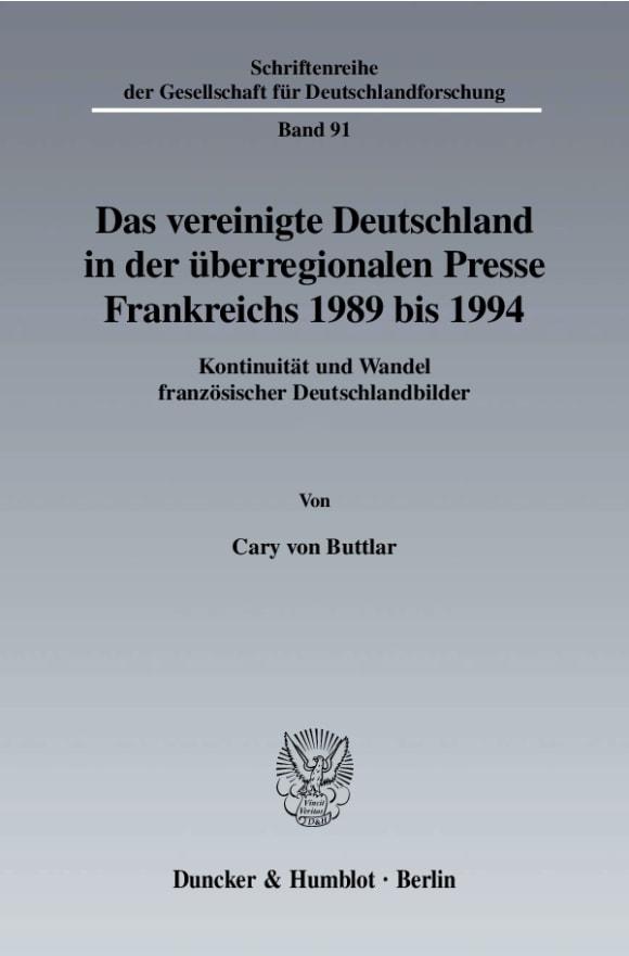 Cover Das vereinigte Deutschland in der überregionalen Presse Frankreichs 1989 bis 1994