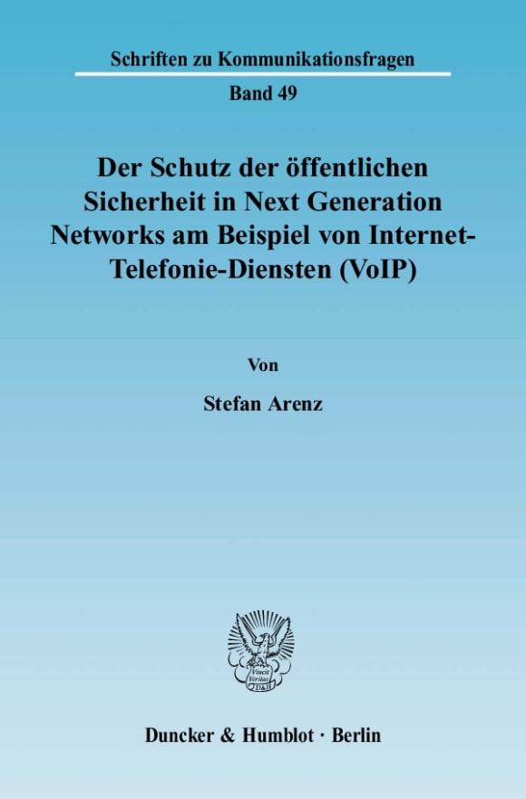 Cover Der Schutz der öffentlichen Sicherheit in Next Generation Networks am Beispiel von Internet-Telefonie-Diensten (VoIP)