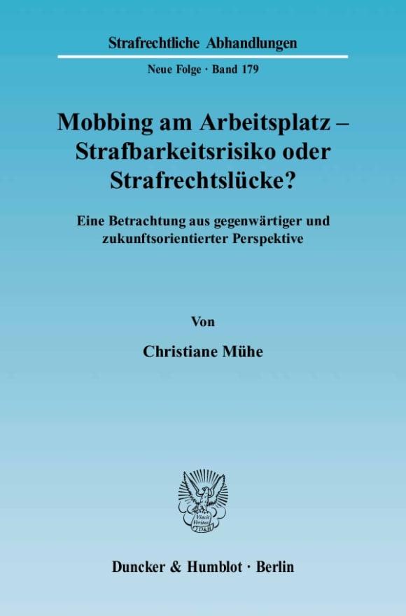 Cover Mobbing am Arbeitsplatz - Strafbarkeitsrisiko oder Strafrechtslücke?
