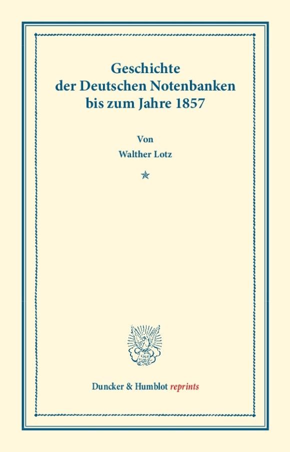 Cover Geschichte der Deutschen Notenbanken bis zum Jahre 1857