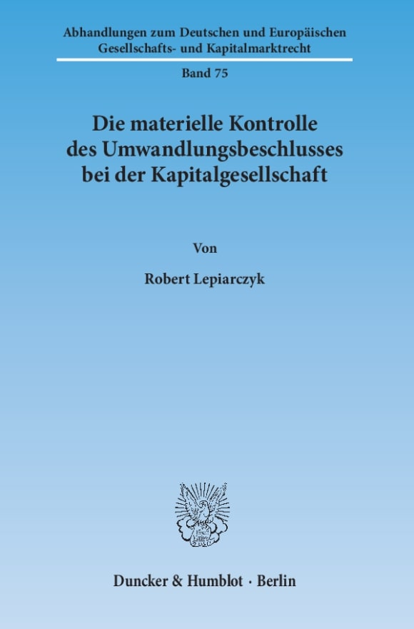 Cover Die materielle Kontrolle des Umwandlungsbeschlusses bei der Kapitalgesellschaft
