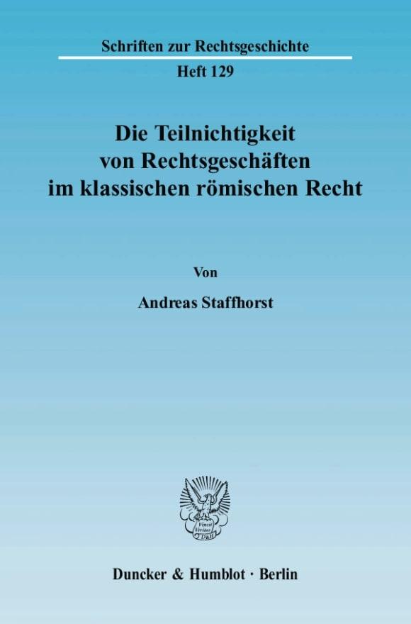 Cover Die Teilnichtigkeit von Rechtsgeschäften im klassischen römischen Recht