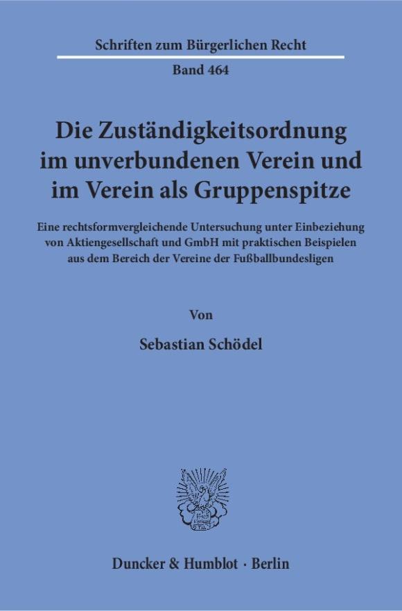 Cover Die Zuständigkeitsordnung im unverbundenen Verein und im Verein als Gruppenspitze