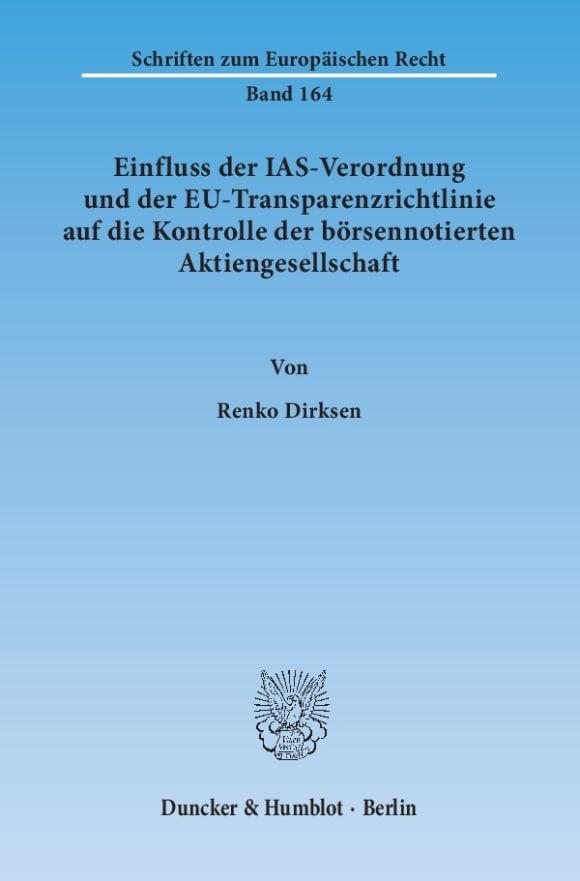 Cover Einfluss der IAS-Verordnung und der EU-Transparenzrichtlinie auf die Kontrolle der börsennotierten Aktiengesellschaft