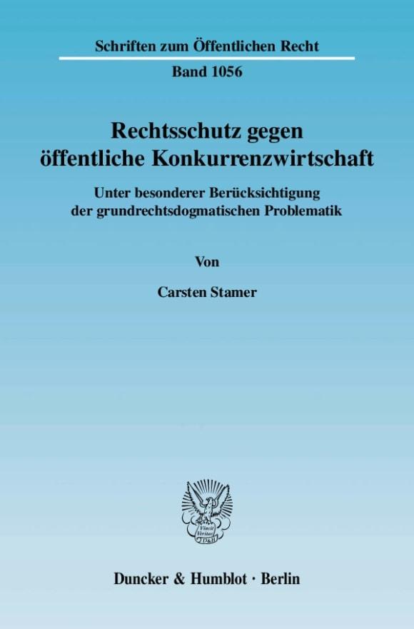 Cover Rechtsschutz gegen öffentliche Konkurrenzwirtschaft