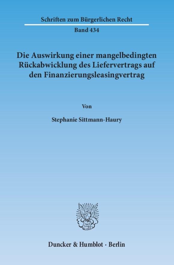 Cover Die Auswirkung einer mangelbedingten Rückabwicklung des Liefervertrags auf den Finanzierungsleasingvertrag