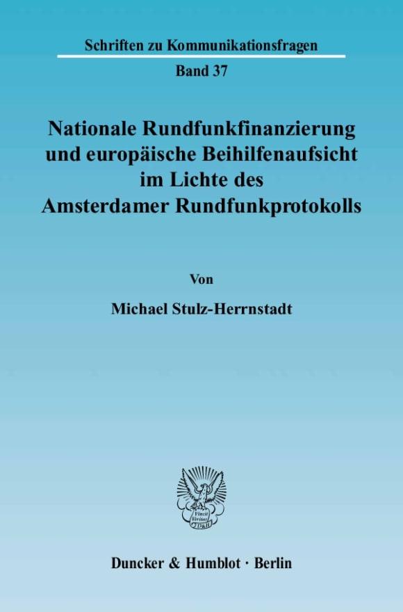 Cover Nationale Rundfunkfinanzierung und europäische Beihilfenaufsicht im Lichte des Amsterdamer Rundfunkprotokolls