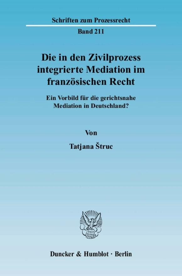 Cover Die in den Zivilprozess integrierte Mediation im französischen Recht