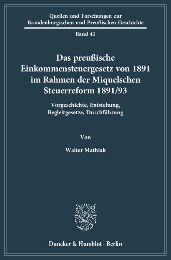 Cover Das preußische Einkommensteuergesetz von 1891 im Rahmen der Miquelschen Steuerreform 1891/93