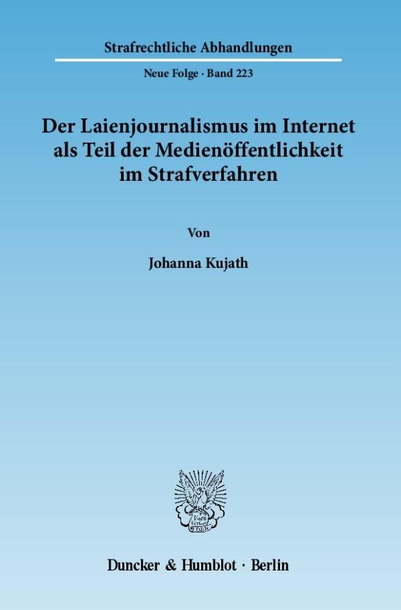 Cover Der Laienjournalismus im Internet als Teil der Medienöffentlichkeit im Strafverfahren
