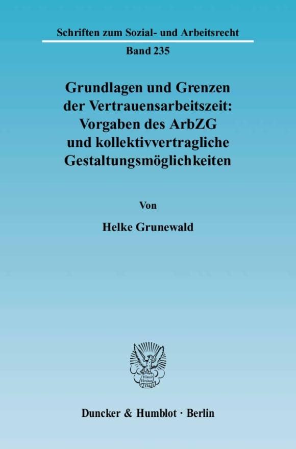Cover Grundlagen und Grenzen der Vertrauensarbeitszeit: Vorgaben des ArbZG und kollektivvertragliche Gestaltungsmöglichkeiten