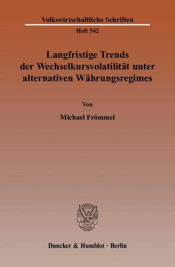 Cover Langfristige Trends der Wechselkursvolatilität unter alternativen Währungsregimes