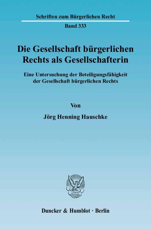 Cover Die Gesellschaft bürgerlichen Rechts als Gesellschafterin