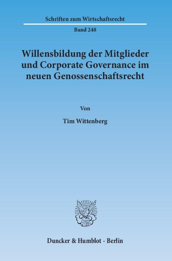Cover Willensbildung der Mitglieder und Corporate Governance im neuen Genossenschaftsrecht