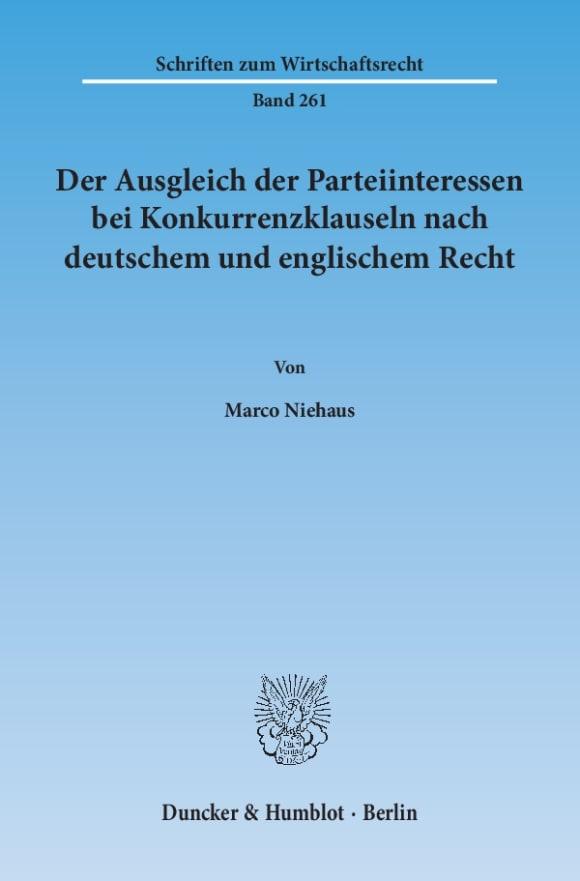 Cover Der Ausgleich der Parteiinteressen bei Konkurrenzklauseln nach deutschem und englischem Recht