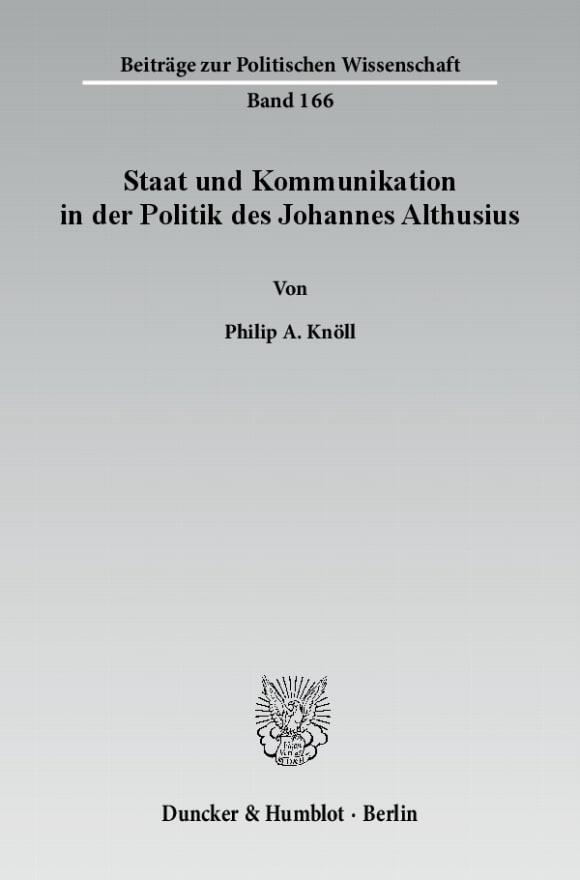 Cover Staat und Kommunikation in der Politik des Johannes Althusius