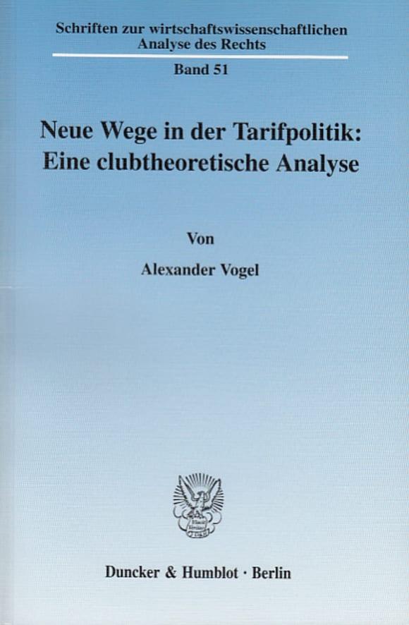 Cover Neue Wege in der Tarifpolitik: Eine clubtheoretische Analyse