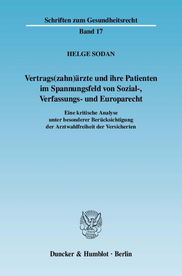 Cover Vertrags(zahn)ärzte und ihre Patienten im Spannungsfeld von Sozial-, Verfassungs- und Europarecht