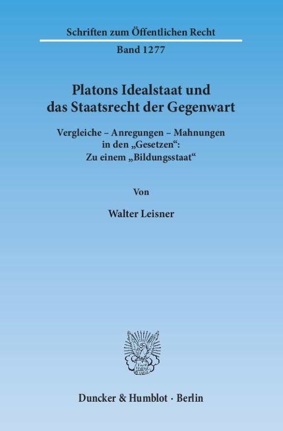 Cover Platons Idealstaat und das Staatsrecht der Gegenwart