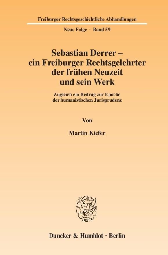 Cover Sebastian Derrer – ein Freiburger Rechtsgelehrter der frühen Neuzeit und sein Werk