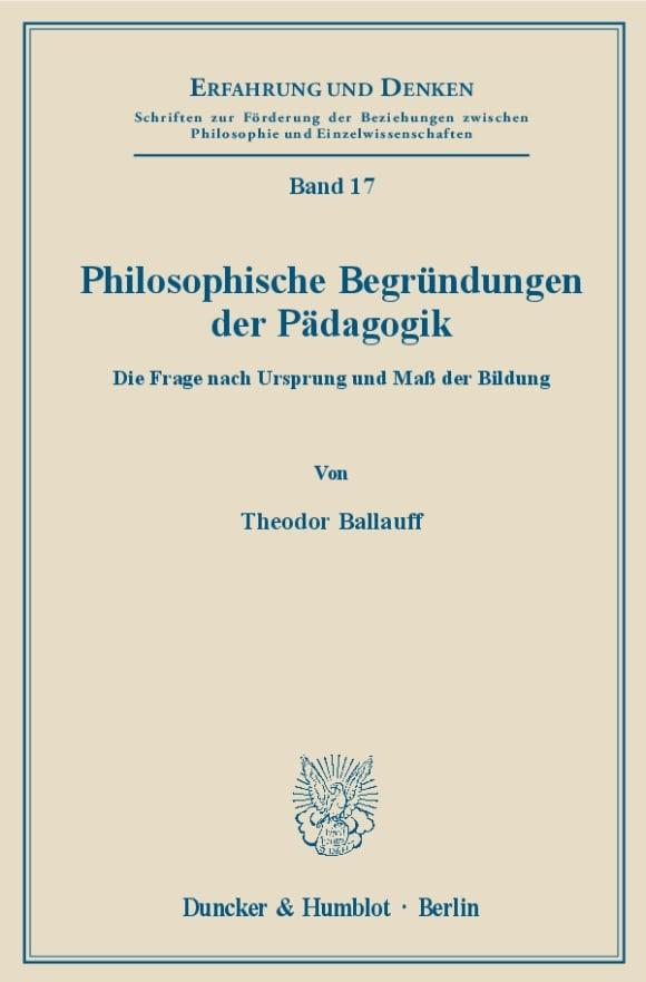 Cover Philosophische Begründungen der Pädagogik