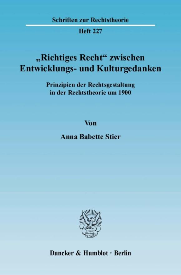 Cover »Richtiges Recht« zwischen Entwicklungs- und Kulturgedanken