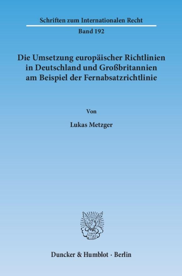 Cover Die Umsetzung europäischer Richtlinien in Deutschland und Großbritannien am Beispiel der Fernabsatzrichtlinie